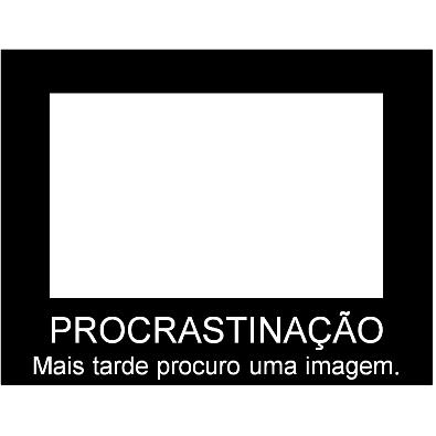 Procrastinando a procrastinação. Ajuda-me?