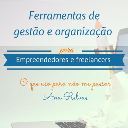 Ferramentas de gestão e organização para empreendedores e freelancers (pdf)