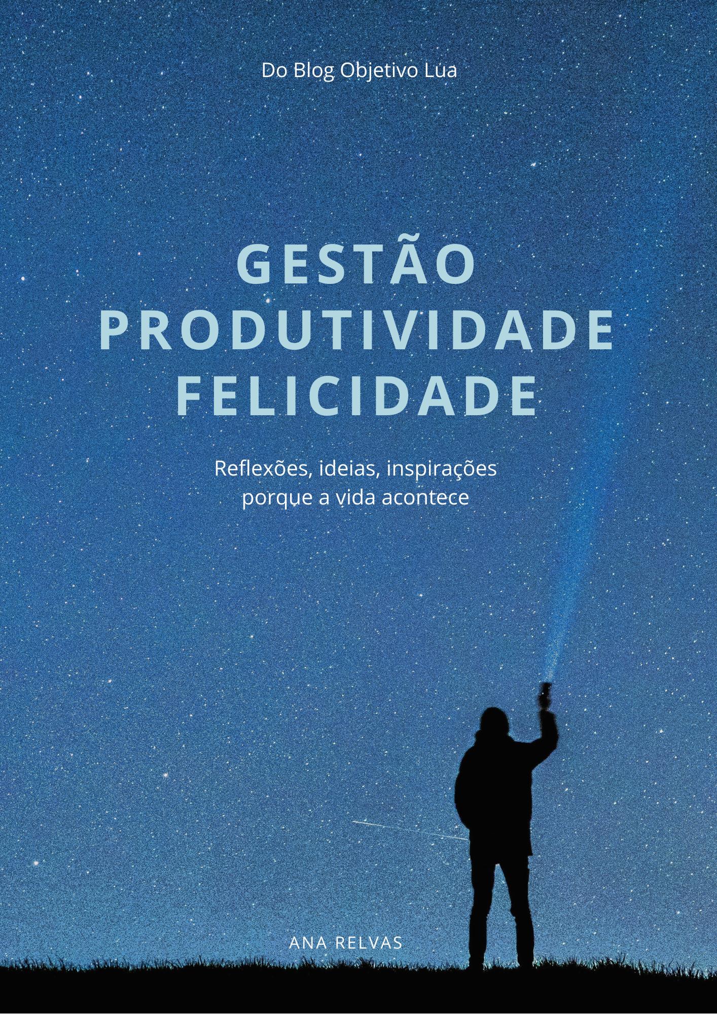 Gestão, produtividade e felicidade